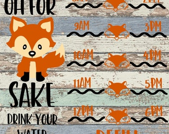 Oh For Fox Sake Drink Your Water SVG, Drink Water, Fox, Water Bottle, Refill Water Bottle