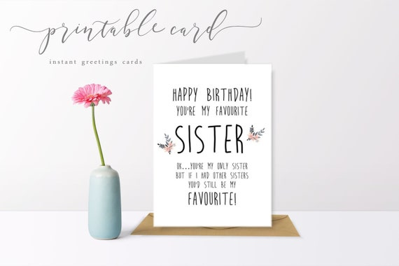 Printable Greetings Cards Sister Birthday Card Download Funny Floral