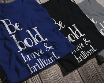 Be Bold, Brave & Brilliant Tee