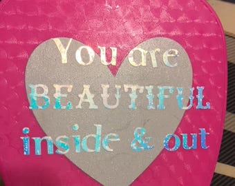 Pink Hand mirror with saying You are beautiful inside & out