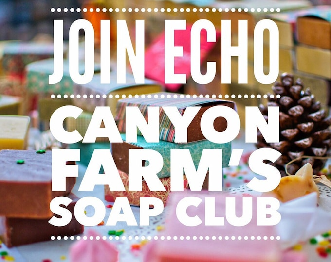 Echo Canyon Farm Soap Club