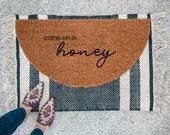 Come on in Honey Doormat | Semi-Circle Welcome Mat | Outdoor Decor | Porch Decor | half-circle Doormat | Outdoor Doormat | Cute Doormat 2