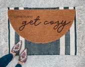 Come in and Get Cozy Doormat | Semi-Circle Fall Welcome Mat | Fall Decor | porch decor | Holiday doormat | outdoor doormat | cute doormat
