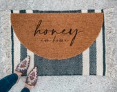 Honey I'm Home Doormat | Semi-Circle Welcome Mat | Outdoor Decor | Porch Decor | half-circle Doormat | Outdoor Doormat | Cute Doormat