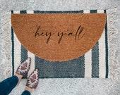 Hey Y'all Doormat | Semi-Circle Welcome Mat | porch decor | half-circle doormat | outdoor doormat | cute doormat | patio decor | hey yall