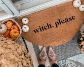 Witch Please Halloween Doormat | Semi-Circle Fall Welcome Mat | porch decor | Halloween doormat | outdoor doormat | cute doormat
