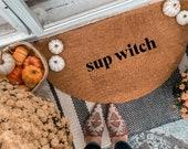 Sup Witch Halloween Doormat | Semi-Circle Fall Welcome Mat | Fall Decor | porch decor | Halloween doormat | outdoor doormat | cute doormat