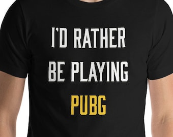 9cff436d I'd Rather Be Playing PUBG Funny Novelty Unisex T-shirt