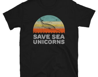 Funny Narwhal Shirt Save Sea Unicorns Gift For Narwhal Or Unicorn Lover