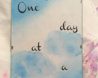 One Day At A Time- Handmade watercolour motivational reminder