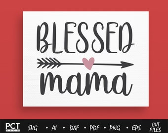 Blessed mama SVG, Mother Day svg/dxf/eps/png, Silhouette Cut Files, Cricut Cut Files, Svg Files