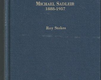 Michael Sadleir 1888-1957 by Roy Stokes