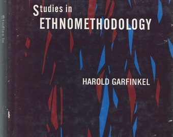 Studies in Ethnomethodology by Harold Garfinkel