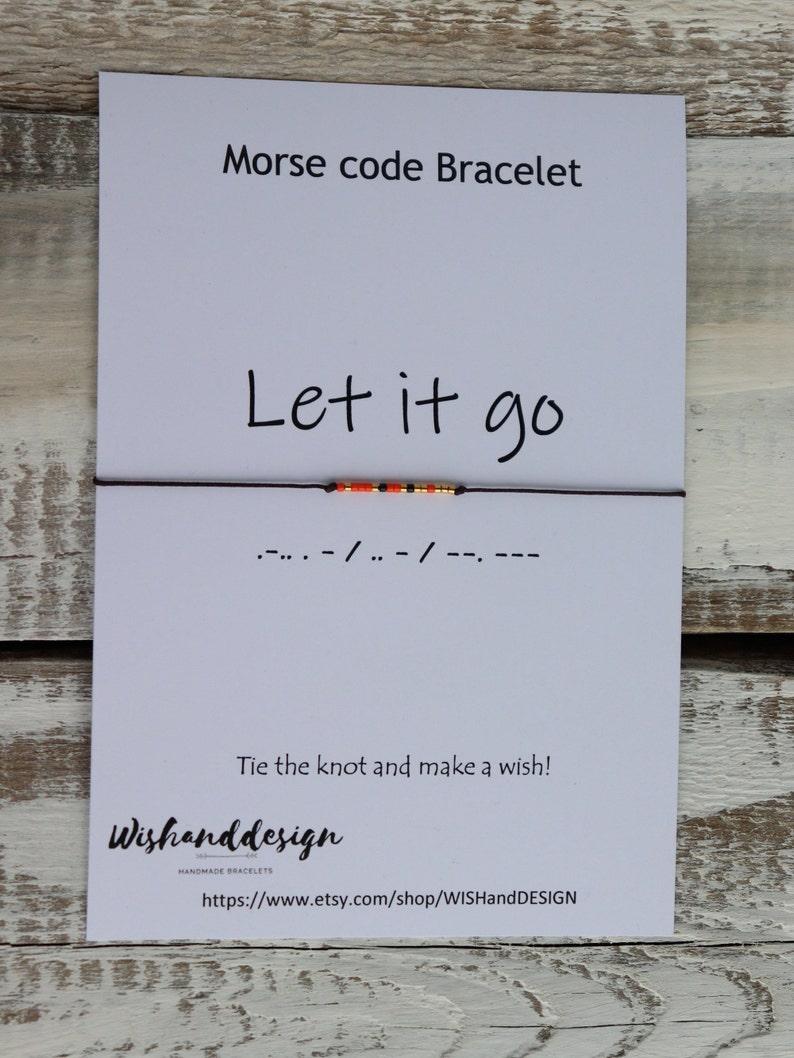 Let it GO Morse Code Bracelet Best friend Bracelet Let it Go bracelet Awareness Bracelet Memorial Gift Couple bracelet Pet lose gift