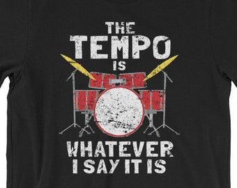 acae6b89e4 The Tempo Cool Funny Drummer Gift Tee Shirt For Drummer Music Tee Shirt  Music Band Shirt Drums Shirt Music Tshirt