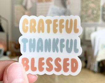 Grateful Thankful Blessed Sticker, Inspirational Quote Stickers , Motivational and encouraging waterproof vinyl decals, Artsy Stickers