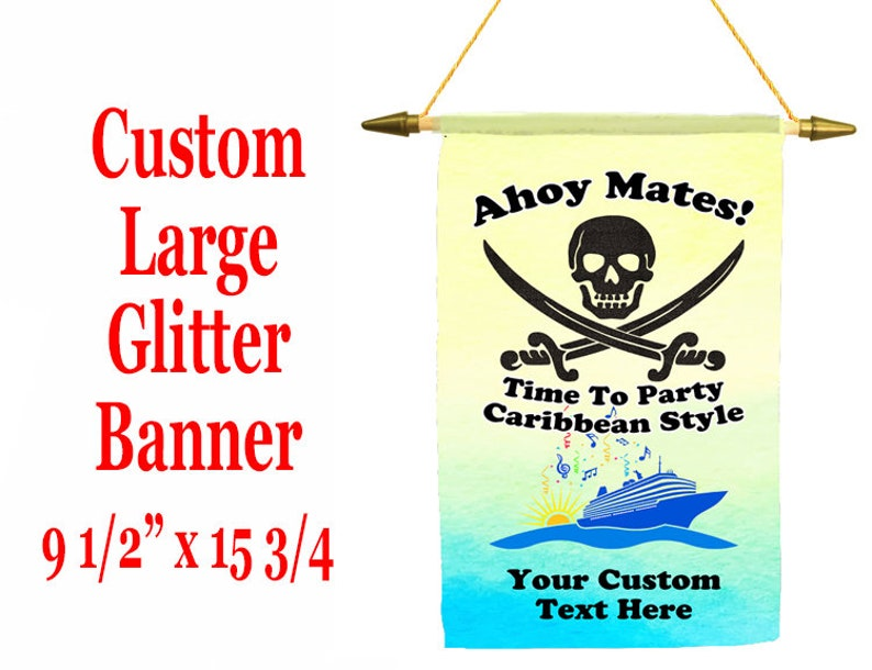 Cruise ship door banner Custom Banner with glitter art work and your custom text Large Banner 9 12 x 15 34