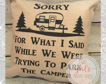 90d1dfb1 Sorry For What I Said While We Were Trying To Park The Camper, Camping  Pillow, Trailer Gift, Father's Day Gift, No Insert