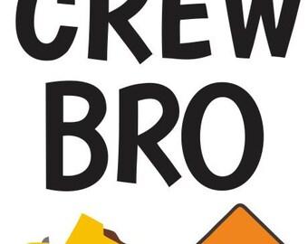 Crew Bro