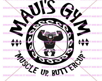 Disney SVG - Moana - Maui's Gym - Muscle Up Buttercup