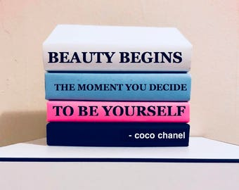 Beauty begins the moment you decide to be your self! Coco chanel quote on books! logo books! Logo on the books art home decor!
