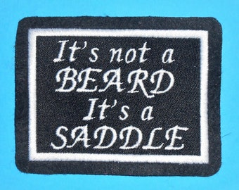 It's not a BEARD It's a SADDLE Iron on, Sew or Hook & Loop (Velcro) Embroidered Patch
