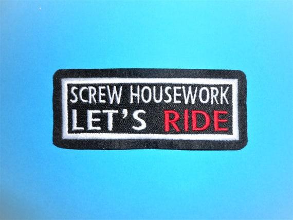 SCREW HOUSEWORK LETS RIDE BIKER FELT PATCH SEW ON