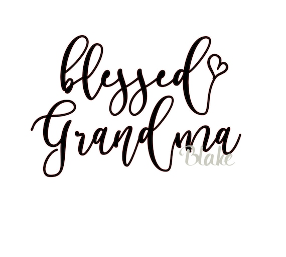 Blessed Grandma Svg Mother S Day Grandparent S Day Svg Etsy