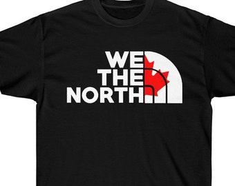 c072970cc2b We The North Shirt - Canada Toronto Raptors T Shirt Unisex Ultra Cotton Tee
