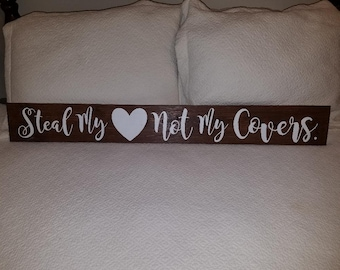 Steal My Heart Not My Covers 5.5x45in wood sign
