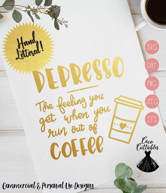 Depresso Svg Espresso Svg Coffee Quote Coffee Svg Funny Svg Etsy
