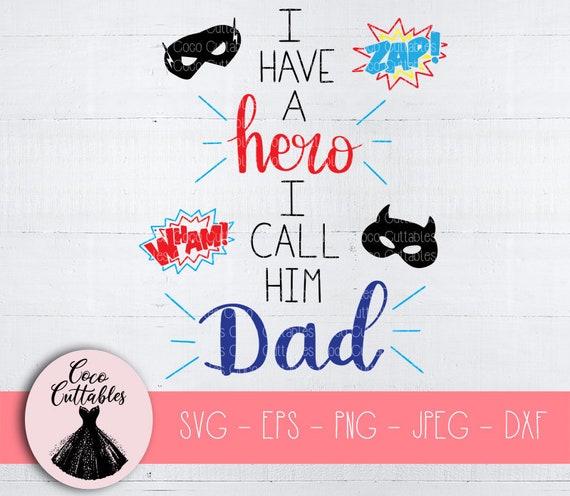 I Have A Hero I Call Him Dad Svg Superhero Svg Baby Svg Etsy