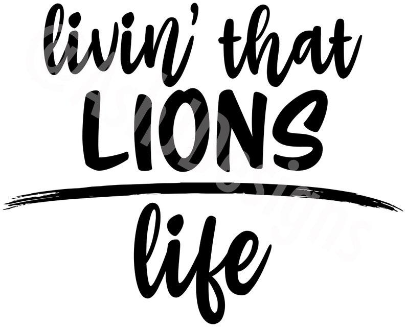 School Cricut Basketball Sports team mom baseball Cameo Football Livin/' That Lions Life **DIGITAL Download** Lions volleyball