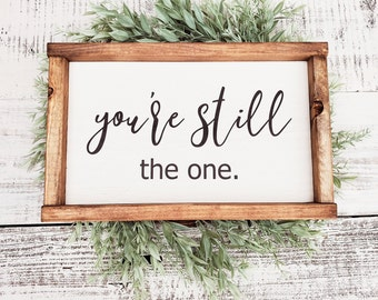 You\u2019re still the one sign