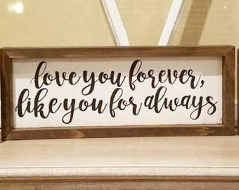 Love You Forever Like You For Always Sign