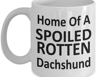Home of a Spoiled Rotten Dachshund
