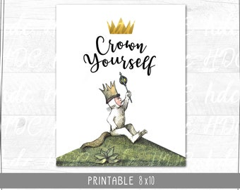 Where the Wild Things Are | Crown Yourself | Party Sign  | Birthday | Baby Shower | Nursery Art | Instant Digital Download | Printable