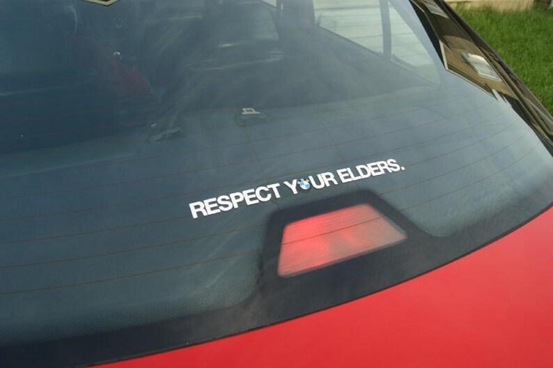 Respect Your Elders Bmw Sticker Aufkleber E30 M3 E36 E46 E90 E91 E92 E60 F Series All Bmw Series Sticker Motorsport Decal Mpower E30 850csi