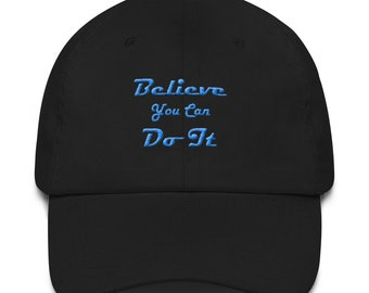 Believe You Can Do It   Dad hat