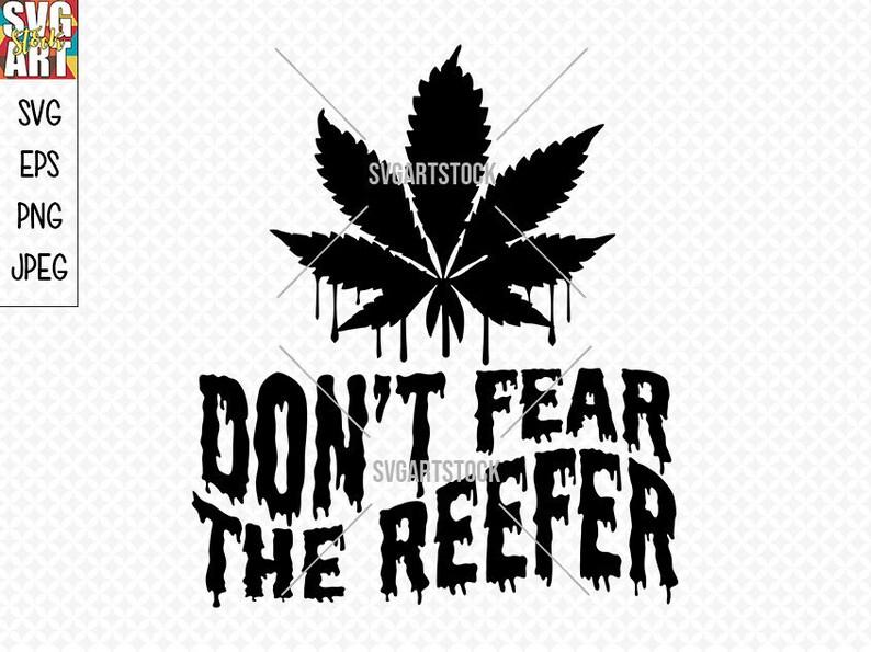 instant download cricut svg Don/'t Fear The Reefer svg, jpeg, png, eps vector design 420 SVG weed svg t-shirt svg design