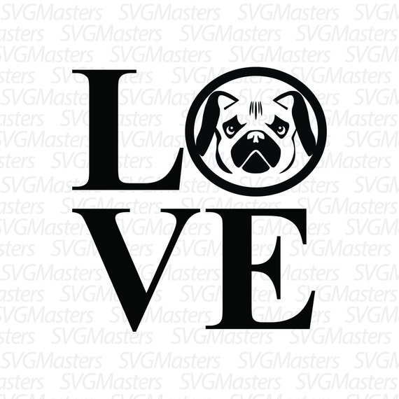 Love Pug Dog Svg Vector Digital Clipart T Shirt Design