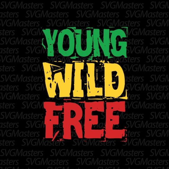 Young Wild Free Svg Rasta Vector Digital Clipart Etsy