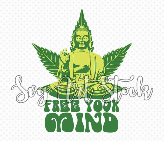 Free Your Mind Buddha 420 Weed Vector Cannabis Digital Etsy