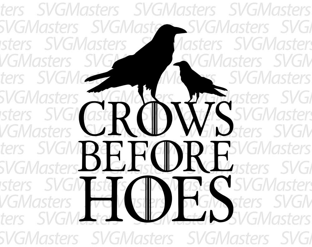 Crows Before Hoes - svg - vector - funny digital clipart , t-shirt design ,  instant download (svg, dxf, png)