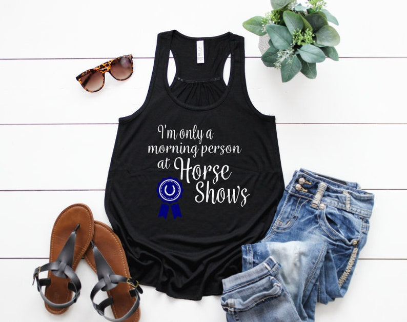 I'm Only a Morning Person at Horse Shows Funny Horse Show image 0