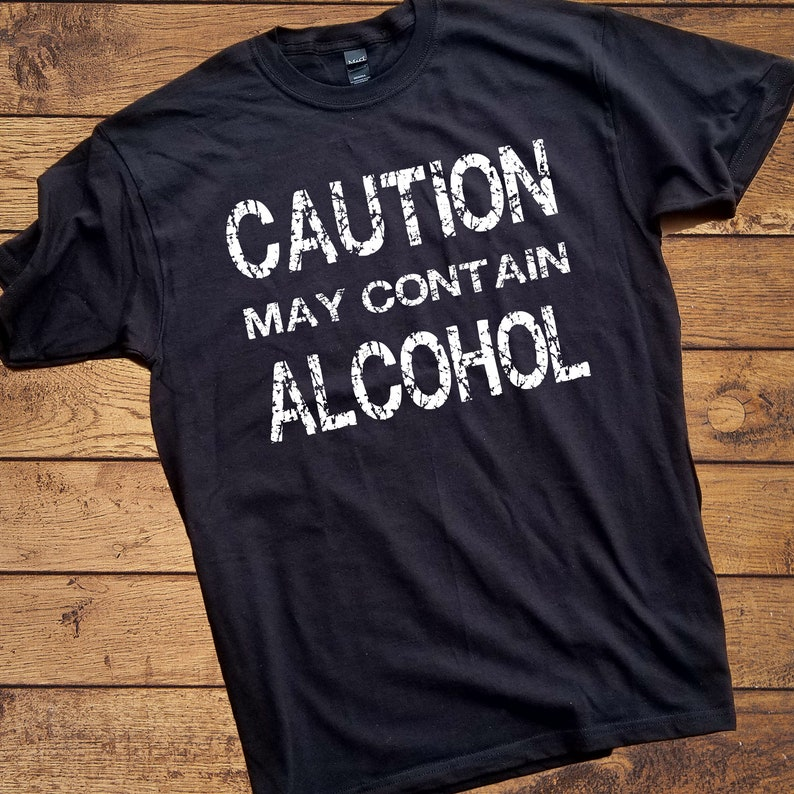d7886bcd Caution may contain alcohol shirt Drinking Shirt Beer   Etsy