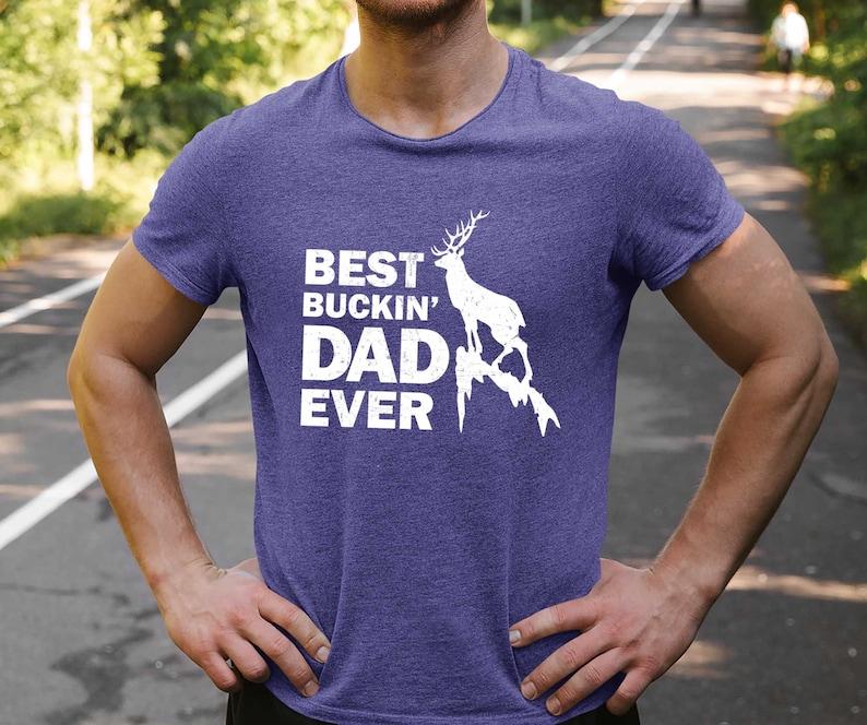 Big game hunter gift shirt for dad Happy Fathers day gift i love my dad gift Fathers Day Shirt Best buckin Dad ever Tshirt