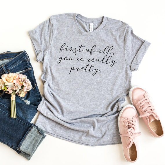 First Of All You Re Really Pretty Ladies Shirt Funny Planner Girl Tee Pretty In Pink Boss Lady Gift Happy Birthday Gift For Mother S Day
