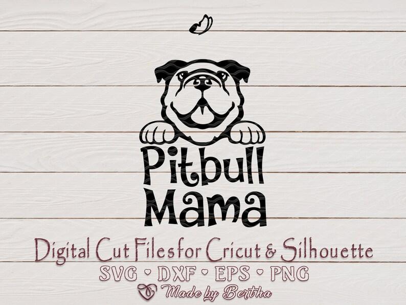 Pitbull Mama svg Pit bull MOM Dog Lover SVG Pitbull Svg image 0
