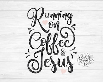 Instant SVG/DXF/PNG Running on Coffee & Jesus svg, coffee svg, coffee diy, dxf, cut file, silhouette, cricut, png, coffee script, vinyl svg
